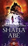 Abé, Shana: Le voleur de diamants (French Edition)