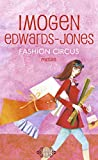 Imogen Edwards-Jones: Fashion circus (French Edition)