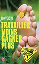 Travailler moins, gagner plus by Tonvoisin