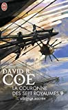 David B. Coe: La couronne des 7 royaumes, Tome 9 (French Edition)