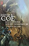 David-B Coe: La couronne des 7 royaumes, Tome 10 (French Edition)