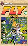 Horii, Koji: Fly, tome 10: La Bataille entre le père et le fils