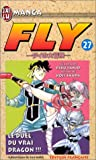 Inada, Koji: Fly, tome 27: Le Duel du vrai dragon (French Edition)