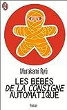 Murakami, Ryû: Les Bébés de la consigne automatique (French Edition)