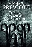 Michael Prescott: 3 villes sadiques enquêtes (French Edition)