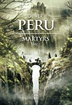 Martyrs, Tome 2 : by Olivier Peru