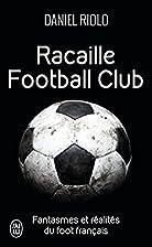 Racaille Football Club by Daniel Riolo