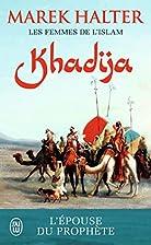 Les femmes de l'islam, Tome 1 : Khadija…