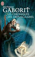 Les Chroniques des Crépusculaires by…