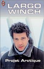 Largo Winch : Projet Arctique by Gilles…