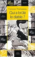 Qui a brûlé le diable ? by Francois…