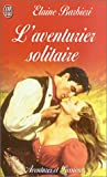 Barbieri, Elaine: L'Aventurier Solitaire (French Edition)