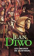 Les chevaux de Saint-Marc by Jean Diwo