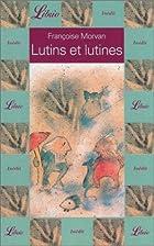 Lutins et lutines by Françoise Morvan