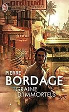 Graine d'immortels by Pierre Bordage