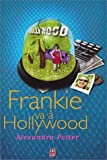 Potter, Alexandra: Frankie va à Hollywood (French Edition)
