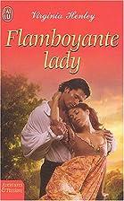 Flamboyante Lady by Virginia Henley