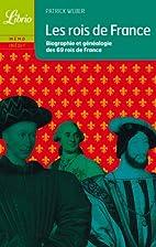 Les rois de France : Biographie et…
