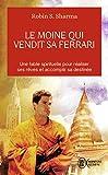 Sharma, Robin: Le Moine Qui Vendit Sa Ferrari (Aventure Secrete) (French Edition)