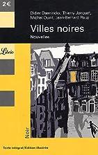 Villes noires : Nouvelles by Didier…