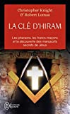 Knight, Christopher: La Cle D'Hiram: Les Pharaons, Les Francs-Macons ET LA Decouverte (French Edition)