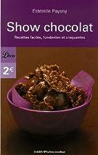 Show chocolat : Recettes faciles, fondantes…