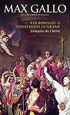 Les Romains, Tome 5 : Constantin le Grand :…