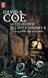 David B. Coe: La couronne des 7 royaumes, Tome 4 (French Edition)