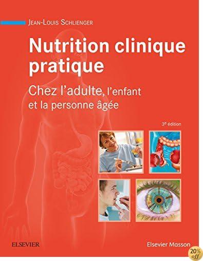Nutrition Clinique Pratique: Chez L'adulte, L'enfant Et La Personne Âgée (French Edition)