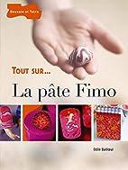 La pâte Fimo by Odile Bailloeul