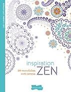 Inspiration Zen: 50 mandalas anti-stress…