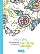 Inspiration nature sauvage - 50 coloriages…