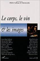 Corps le Vin et les Images by Mei