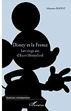 Disney et la France : Les vingt ans d'Euro…