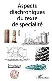 David Banks: Aspects diachroniques du texte de spécialité (French Edition)