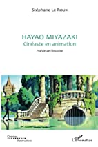 Hayao Miyazaki Cineaste en Animation Poesie…