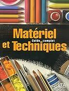 Matériel et Techniques : Guide complet by…