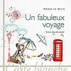 Un fabuleux voyage by Helene Le Berre