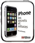 iPhone, Les secrets et astuces by Arnaud…
