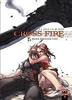 Cross Fire, Tome 3 : Mourir et laisser vivre…