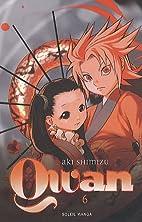 Qwan, tome 06 by Aki Shimizu