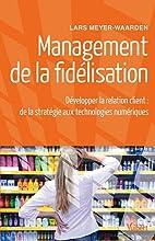 Management de la fidélisation : Développer…