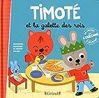 Timoté et la galette des rois by Emmanuelle…