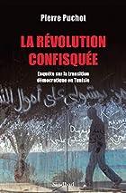 La Revolution Confisquee by Pierre Puchot