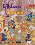 L'Islam au Louvre by Rosène Declementi