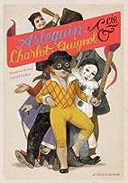 Arlequin, Charlot, Guignol & cie by…