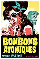 Bonbons atomiques by Anthony Pastor