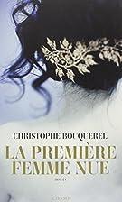La première femme nue by Christophe…