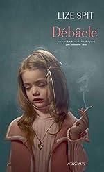 Débâcle roman traduit du néerlandais (Belgique) par Emmanuelle Tardif - Lize SPIT