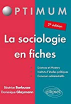 La Sociologie en fiches by Dominique…
